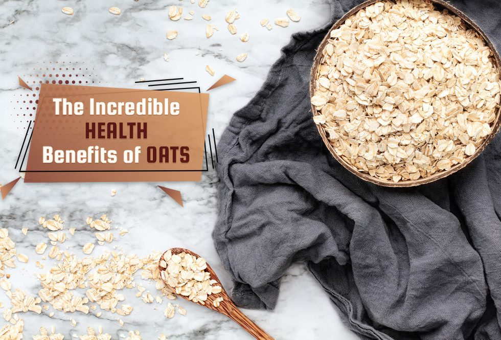 The Incredible Health Benefits of Oats